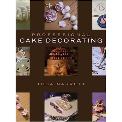 Professional cake decoration techniques : A book by Toba Garrett